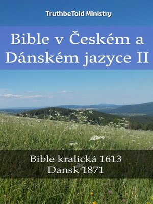 cover image of Bible v Českém a Dánském jazyce II