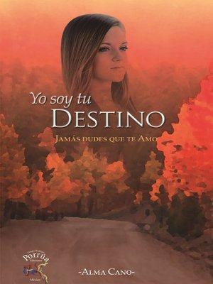 cover image of Yo soy tu destino