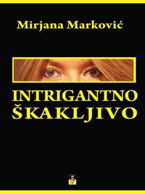 cover image of Intrigantno Skakljivo