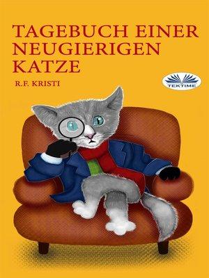 cover image of Tagebuch Einer Neugierigen Katze