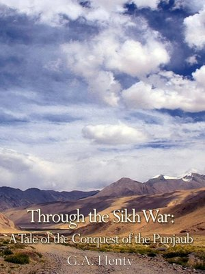 cover image of Through the Sikh War: A Tale of the Conquest of the Punjaub