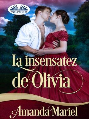 cover image of La Insensatez De Olivia