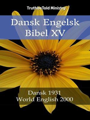 cover image of Dansk Engelsk Bibel XV