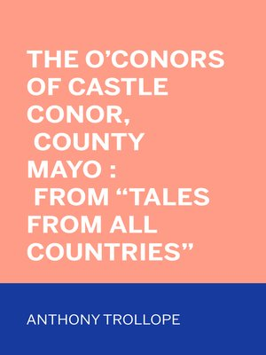 """cover image of The O'Conors of Castle Conor, County Mayo : From """"Tales from All Countries"""""""