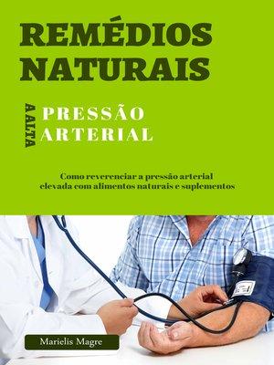 cover image of Remédios naturais para a pressão alta