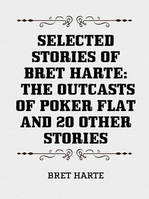cover image of Selected Stories of Bret Harte: The Outcasts of Poker Flat and 20 Other Stories