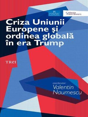 cover image of Criza Uniunii Europene şi ordinea globală în era Trump