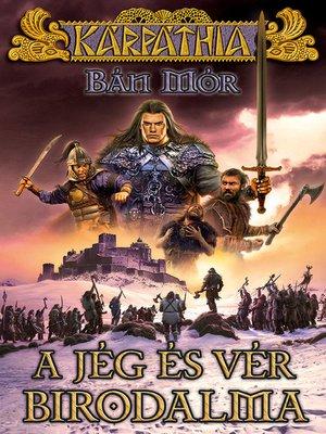 cover image of A jég és vér birodalma