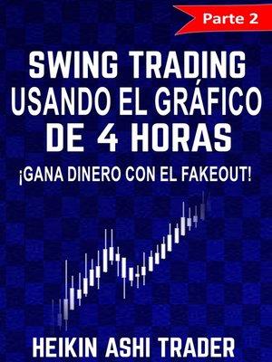 cover image of Swing Trading Usando el Gráfico de 4 Horas