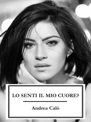 cover image of Lo Senti Il Mio Cuore?