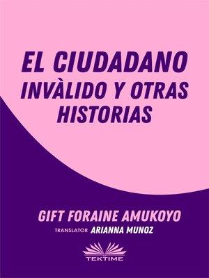 cover image of El Ciudadano Inválido Y Otras Historias