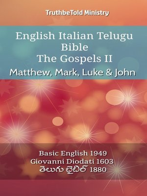 cover image of English Italian Telugu Bible--The Gospels II--Matthew, Mark, Luke & John