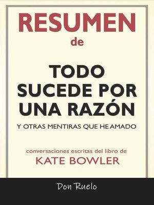 cover image of Resumen de Todo Sucede Por Una Razón