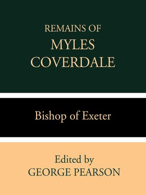 cover image of Remains of Myles Coverdale, Bishop of Exeter