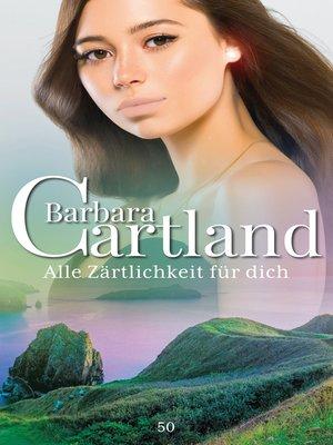 cover image of Alle Zärtlichkeit für Dich