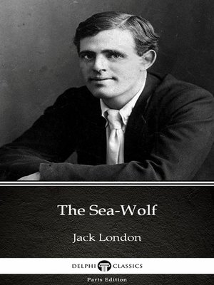 cover image of The Sea-Wolf by Jack London