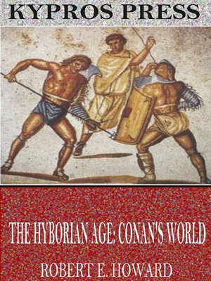 cover image of The Hyborian Age: Conan's World