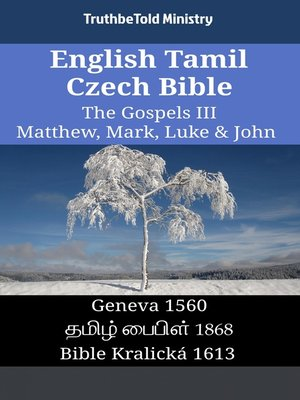 cover image of English Tamil Czech Bible - The Gospels III - Matthew, Mark, Luke & John
