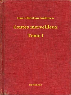 cover image of Contes merveilleux--Tome I