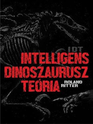 cover image of IDT--Intelligens dinoszaurusz teória