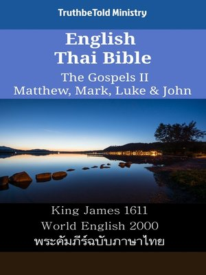 cover image of English Thai Bible--The Gospels II--Matthew, Mark, Luke & John