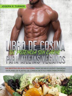 cover image of Libro De Cocina De Potencia Sin Carne Para Atletas Veganos