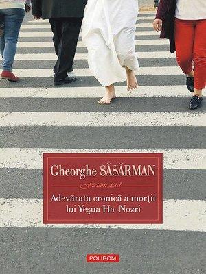 cover image of Adevărata cronică a morții lui Yeșua Ha-Nozri