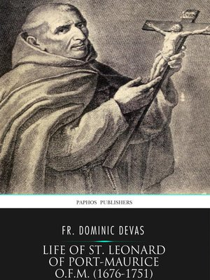 cover image of Life of St. Leonard of Port-Maurice O.F.M (1676-1751)