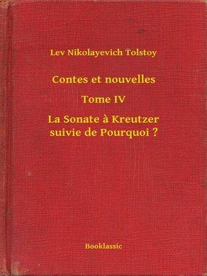 cover image of Contes et nouvelles--Tome IV--La Sonate à Kreutzer suivie de Pourquoi ?