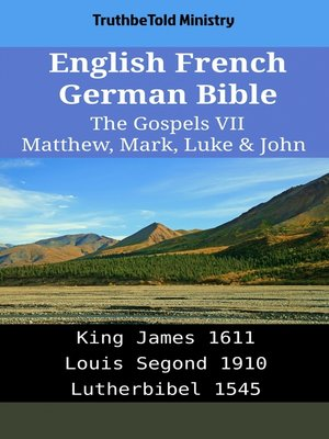 cover image of English French German Bible--The Gospels VII--Matthew, Mark, Luke & John
