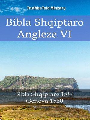 cover image of Bibla Shqiptaro Angleze VI