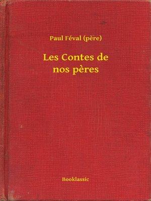cover image of Les Contes de nos pères