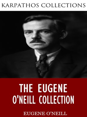 cover image of The Eugene O'Neill Collection