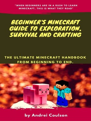 cover image of Beginner's Minecraft Guide to Exploration, Survival and Crafting