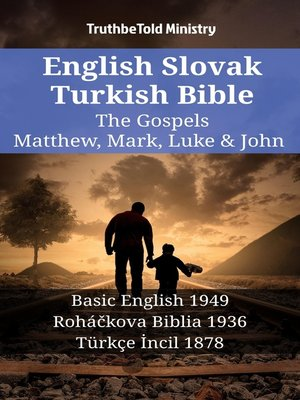 cover image of English Slovak Turkish Bible--The Gospels--Matthew, Mark, Luke & John