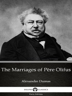 cover image of The Marriages of Père Olifus by Alexandre Dumas (Illustrated)