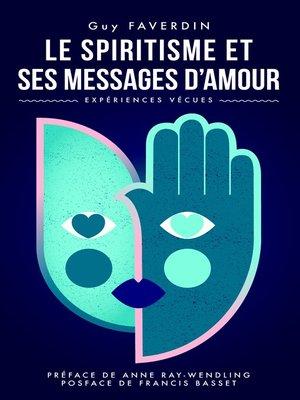 cover image of Le spiritisme et ses messages d'amour.