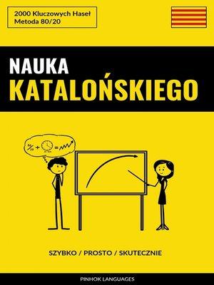 cover image of Nauka Katalońskiego--Szybko / Prosto / Skutecznie