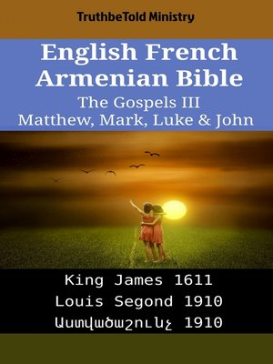 cover image of English French Armenian Bible - The Gospels III - Matthew, Mark, Luke & John