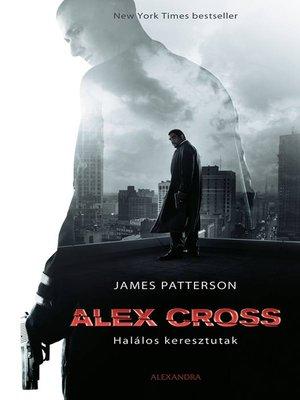 cover image of Alex Cross – Halálos keresztutak