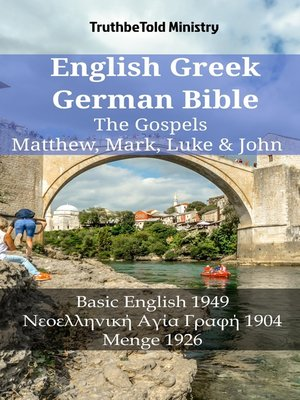 cover image of English Greek German Bible--The Gospels--Matthew, Mark, Luke & John