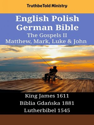 cover image of English Polish German Bible - The Gospels II - Matthew, Mark, Luke & John