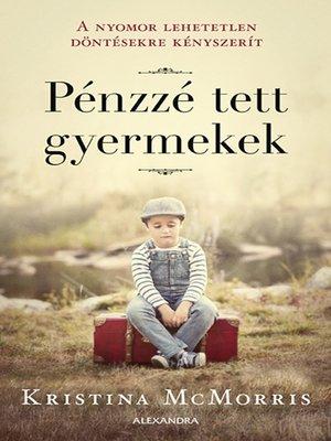 cover image of Pénzé tett gyermekek