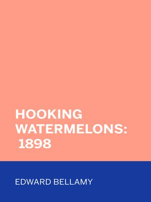 cover image of Hooking Watermelons: 1898