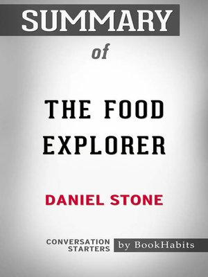 cover image of Summary of The Food Explorer: The True Adventures of the Globe-Trotting Botanist Who Transformed What America Eats