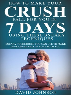 cover image of How to Make Your Crush Fall for You In 7 Days Using These Sneaky Techniques