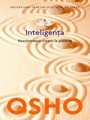 cover image of Inteligența. Reacționează creativ la prezent