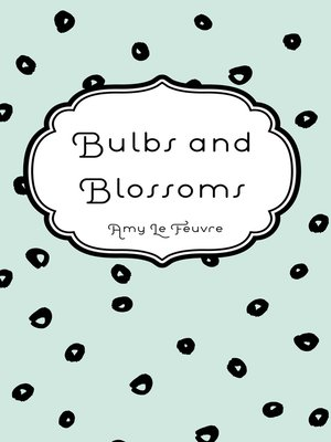 cover image of Bulbs and Blossoms