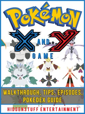 cover image of Pokemon X and Y Game Walkthrough, Tips, Episodes, Pokedex Guide
