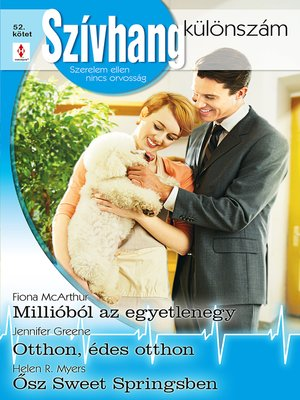 cover image of Szívhang különszám 52. kötet - Millióból az egyetlenegy; Otthon, édes otthon; Ősz Sweet Springsben